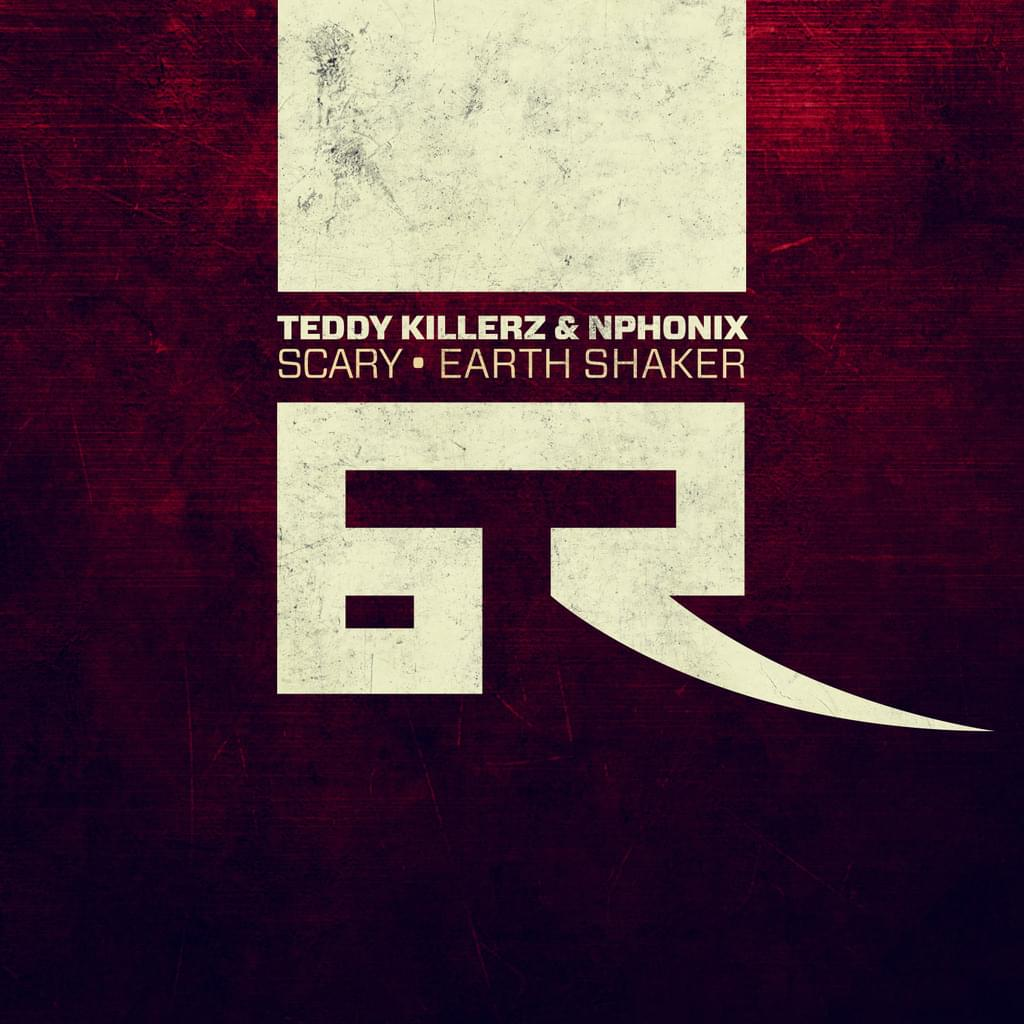 BT027 - Teddy Killerz & Nphonix - Scary / Earth Shaker