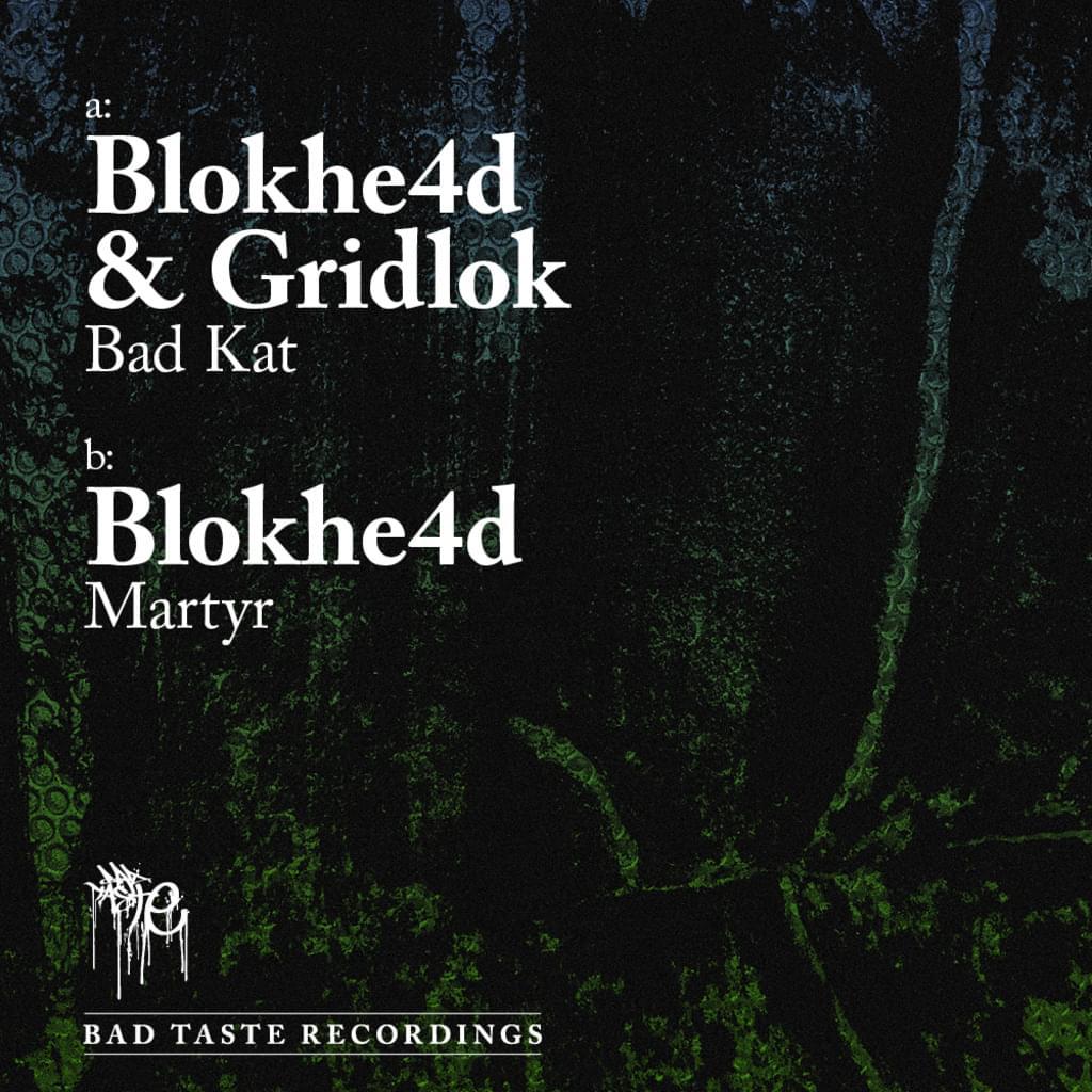 BT019 - Blokhe4d & Gridlok - Bad Kat