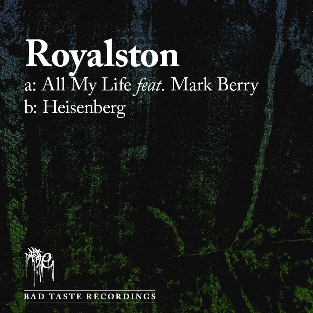 BT016 - Royalston - All My Life / Heisenberg