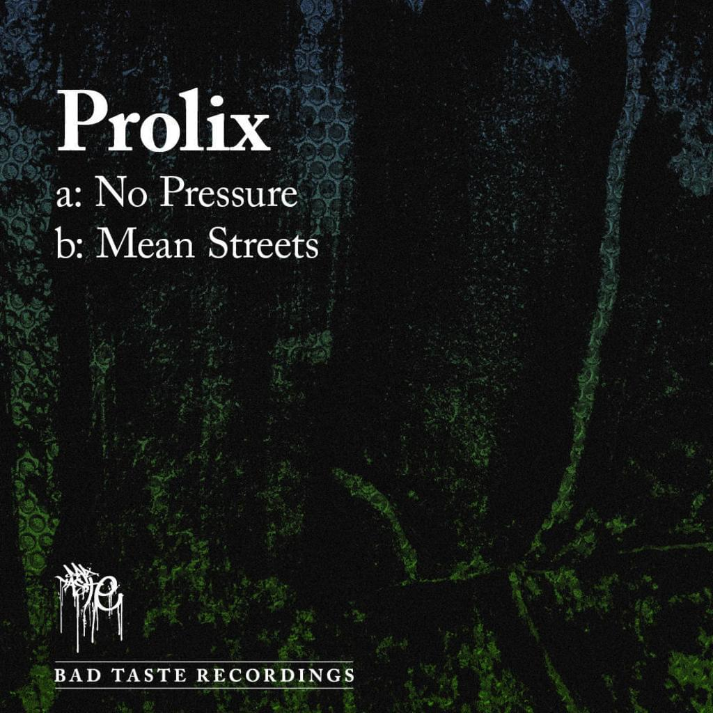 BT008 - Prolix - No Pressure / Mean Streets