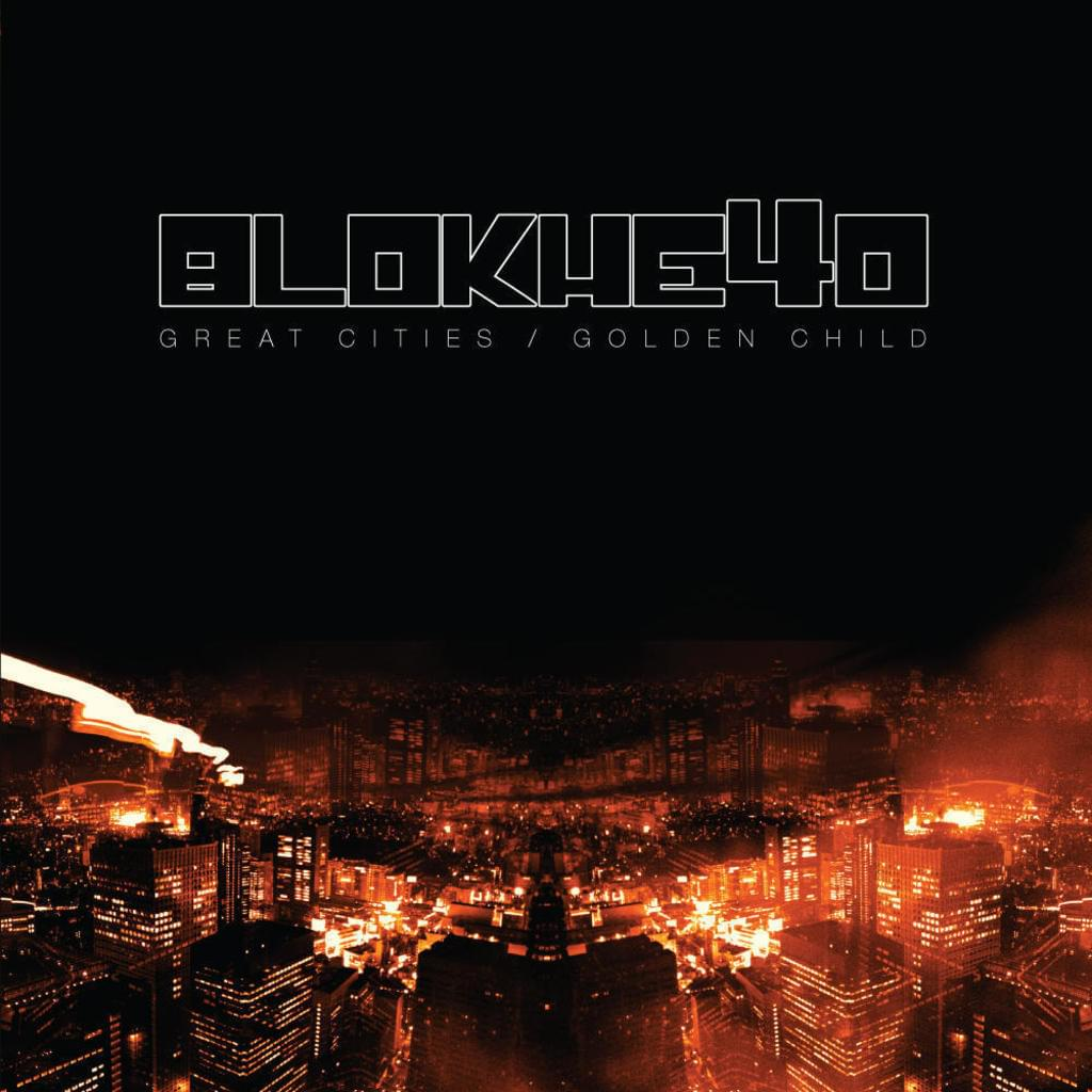 BT007 - Blokhe4d - Great Cities / Golden Child