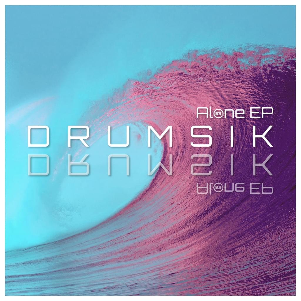 DRUMSIK - Alone EP