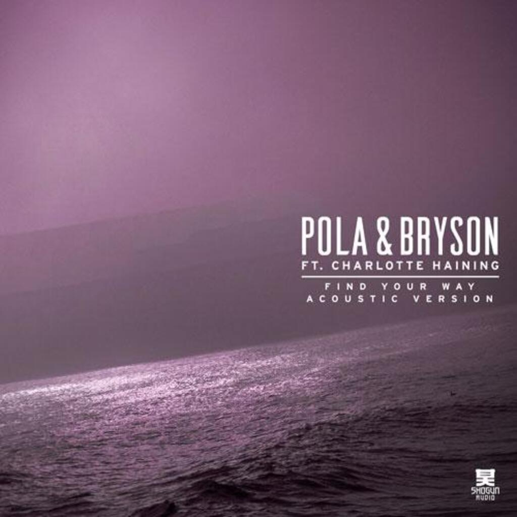 Pola & Bryson, Charlotte Haining - Find Your Way (Acoustic Version)