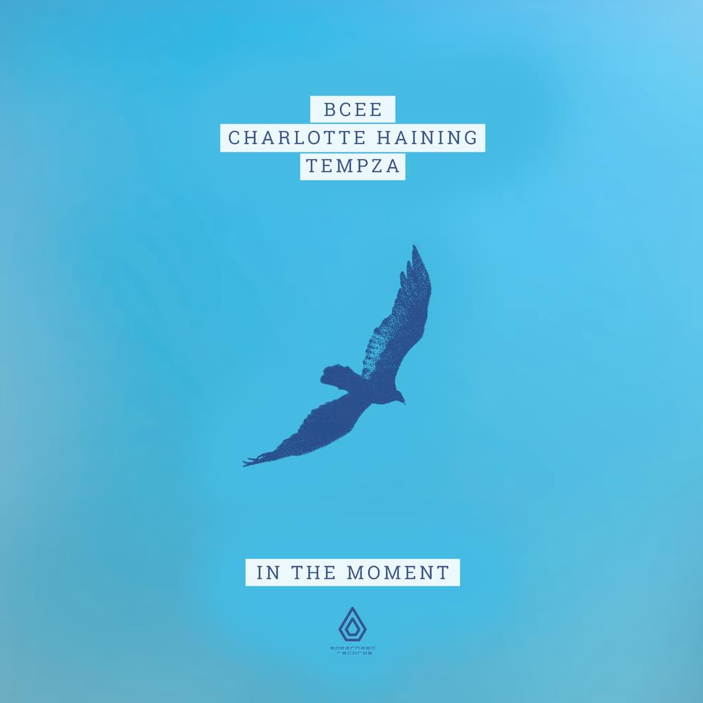 Bcee, Charlotte Haining, Tempza - In The Moment