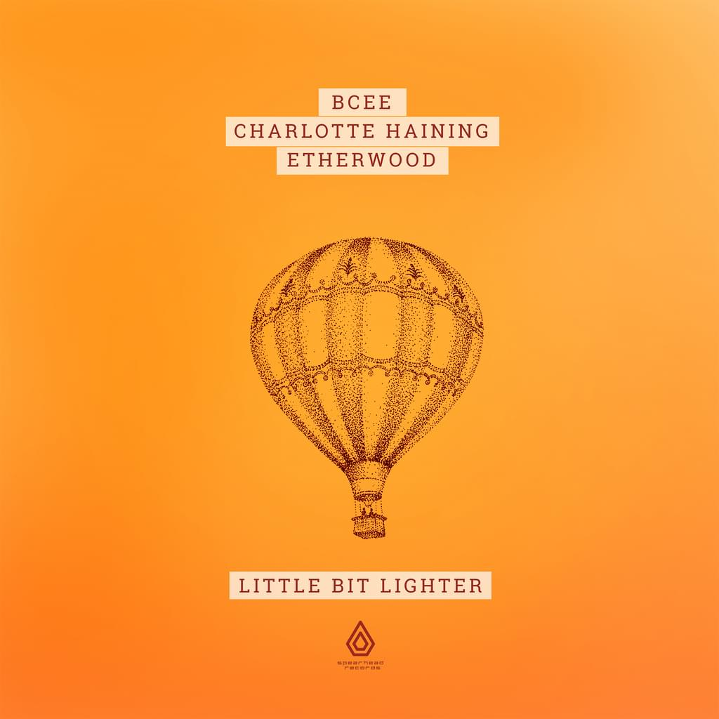 Bcee, Charlotte Haining, Etherwood - Little Bit Lighter