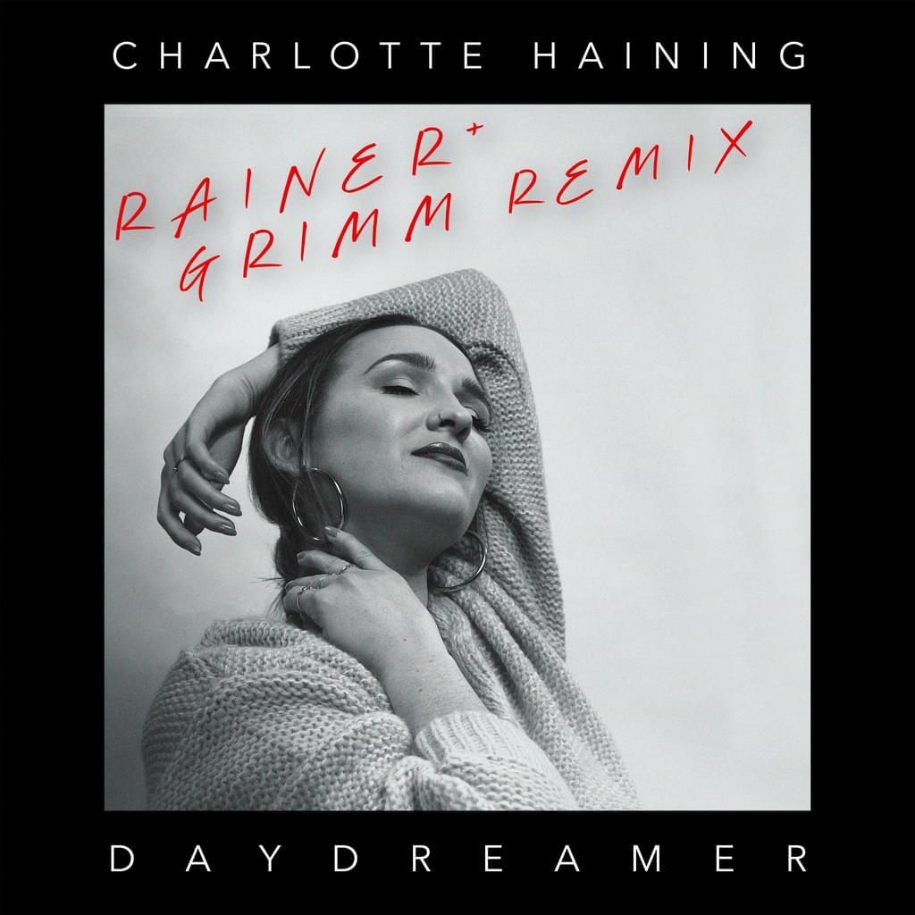 Charlotte Haining - Daydreamer (Rainer + Grimm Remix)