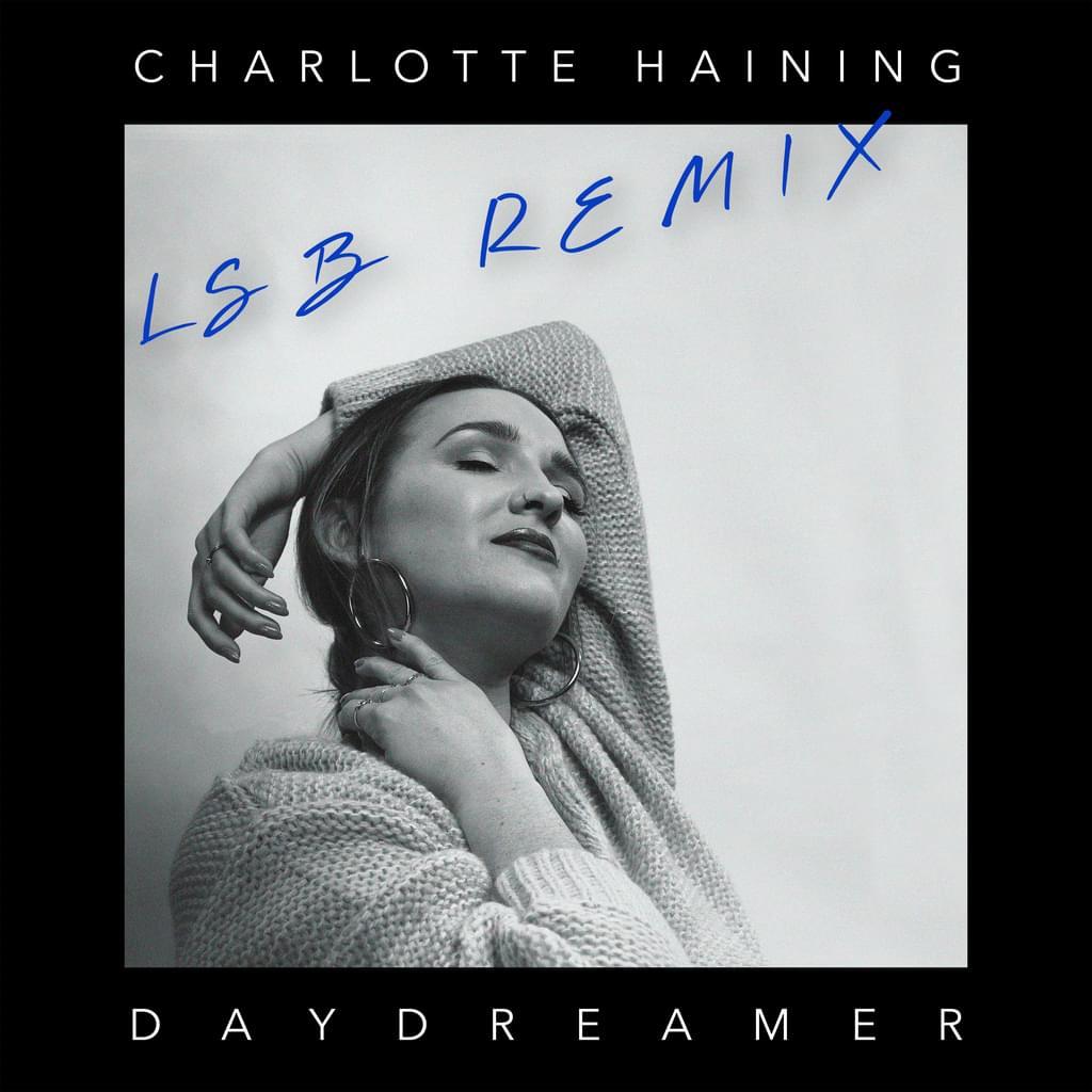 Charlotte Haining - Daydreamer (LSB Remix)