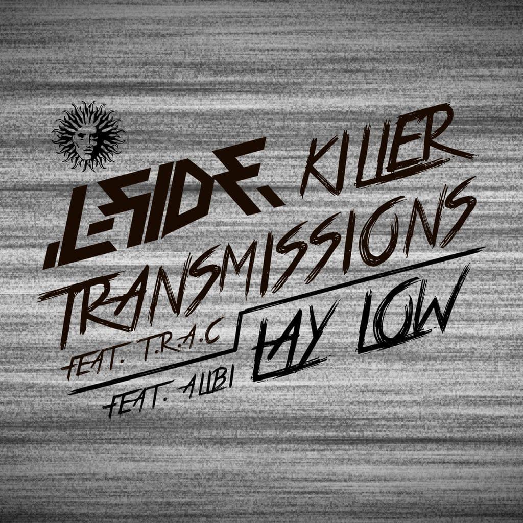 Killer Transmissions w/ T.R.A.C. / Laylow w/ Alibi