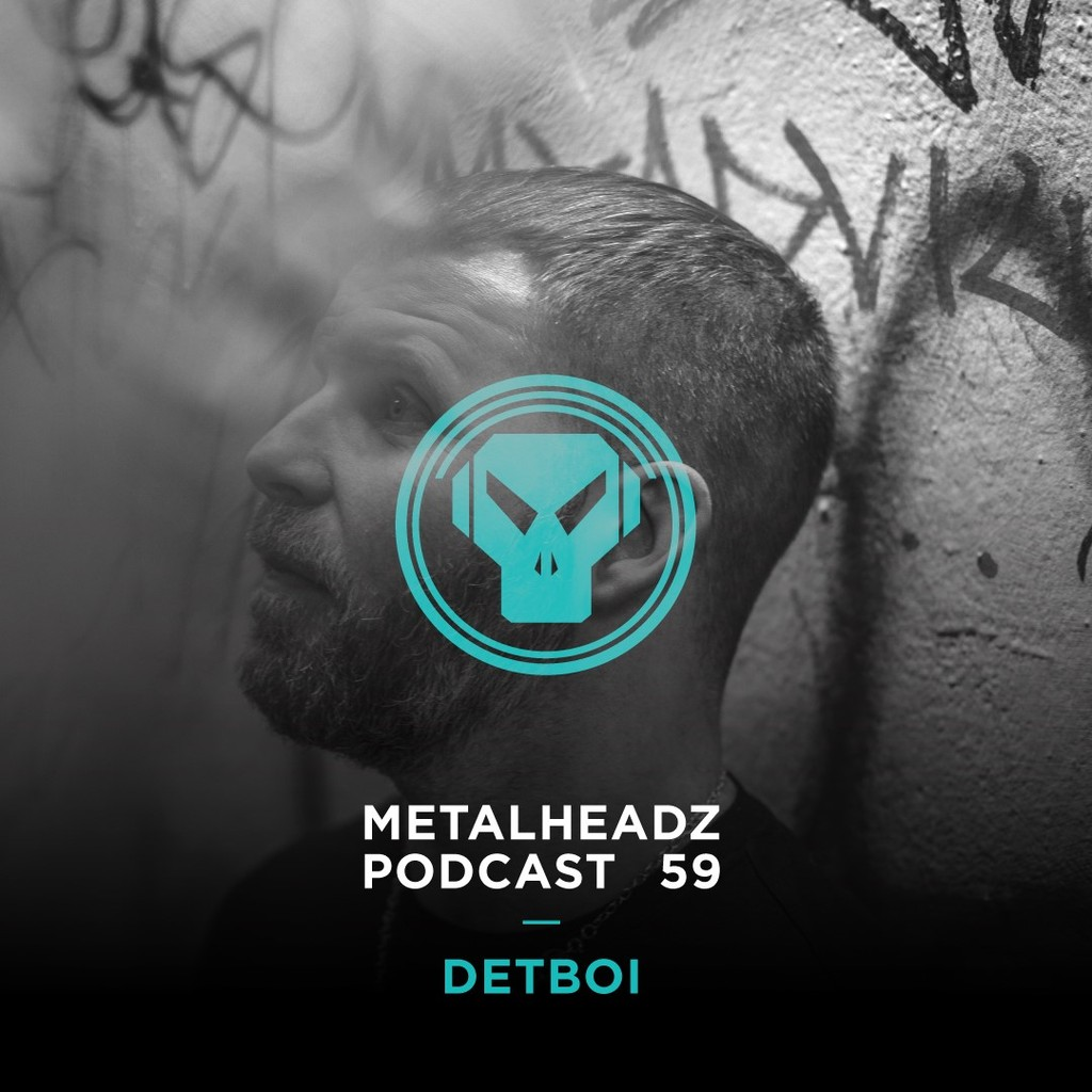 Metalheadz Podcast 59 - Detboi