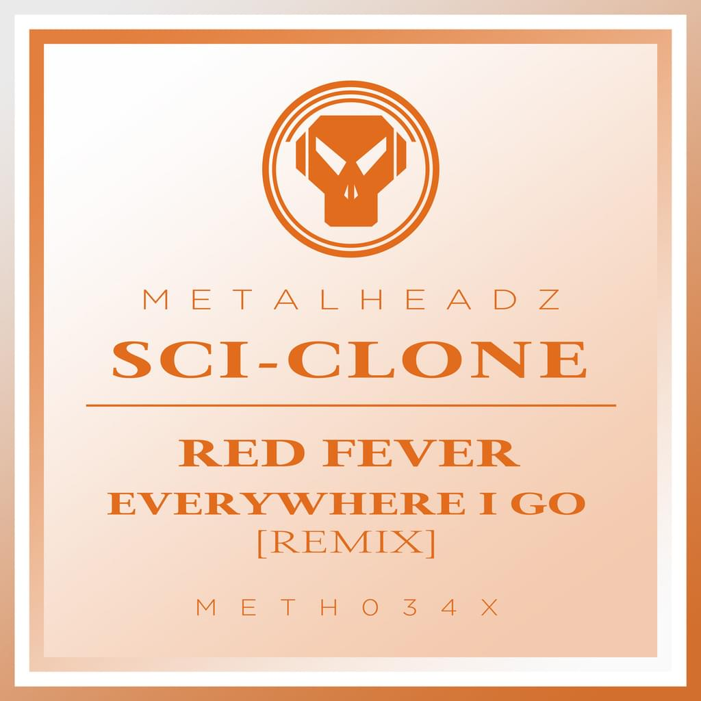 Sci-Clone - Red Fever / Everywhere I Go (Remix) (2018 Remasters)