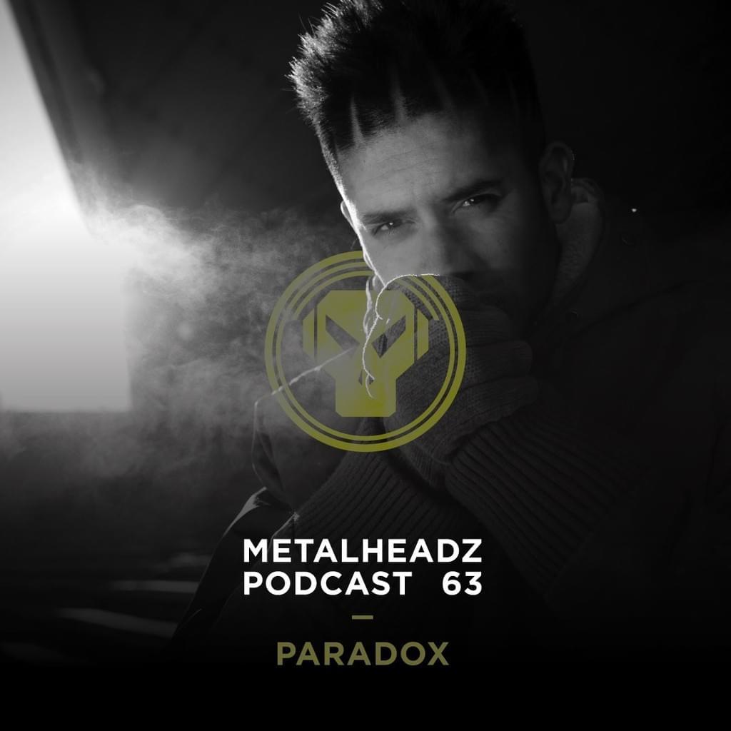 Metalheadz Podcast 63 - Paradox