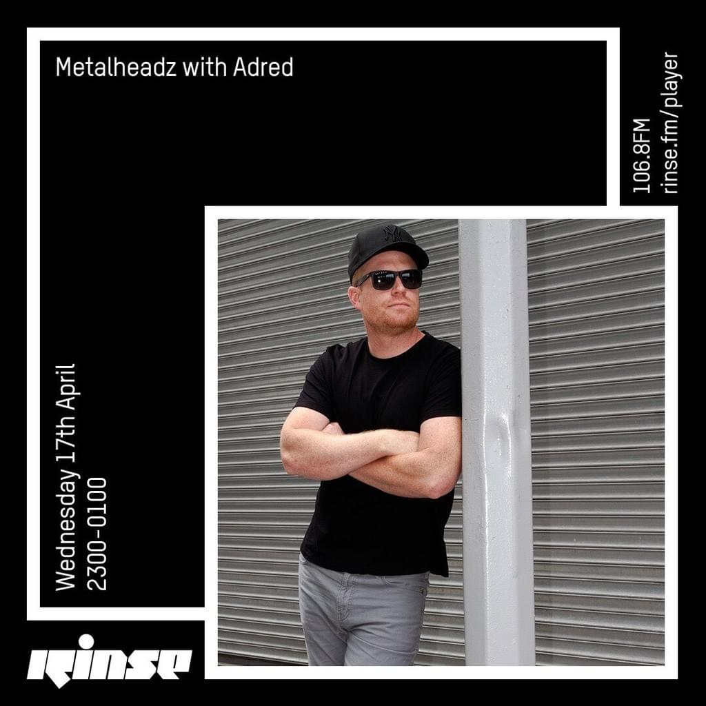 Rinse FM - April 2019 - Adred