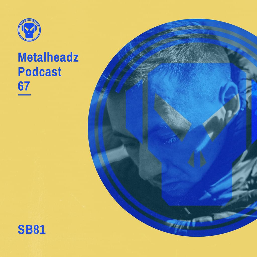 Metalheadz Podcast 67 - SB81