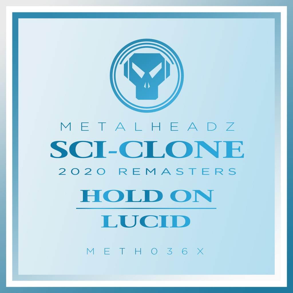 Sci-Clone - Hold On / Lucid (2020 Remasters)