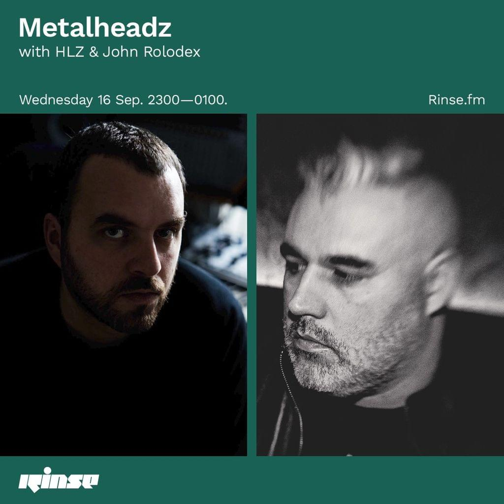 Rinse FM - September 2020 - HLZ & John Rolodex