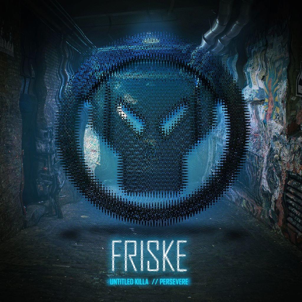 Friske - Untitled Killa / Persevere