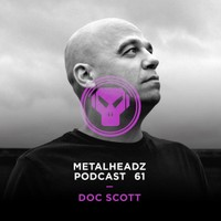 Metalheadz Podcast 61 - Doc Scott
