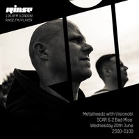 Rinse FM - May 2018 - SCAR, 2 Bad Mice & Visionobi