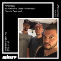Rinse FM - July 2018 - Gremlinz, Jesta & Rumbleton