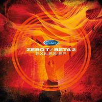 Zero T & Beta 2 - Exiles EP