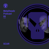Metalheadz Podcast 68 - SCAR