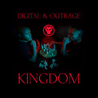 Digital & Outrage - Kingdom