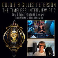 Goldie x Gilles Peterson - Timeless 25 (Part 2)