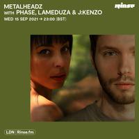 Rinse FM -  September 2021 - Phase, LaMeduza & J:Kenzo