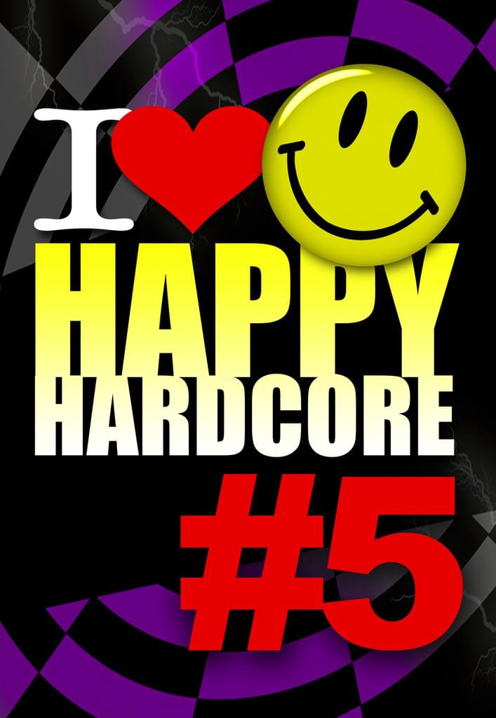 I Love Happy Hardcore - The 1st Birthday