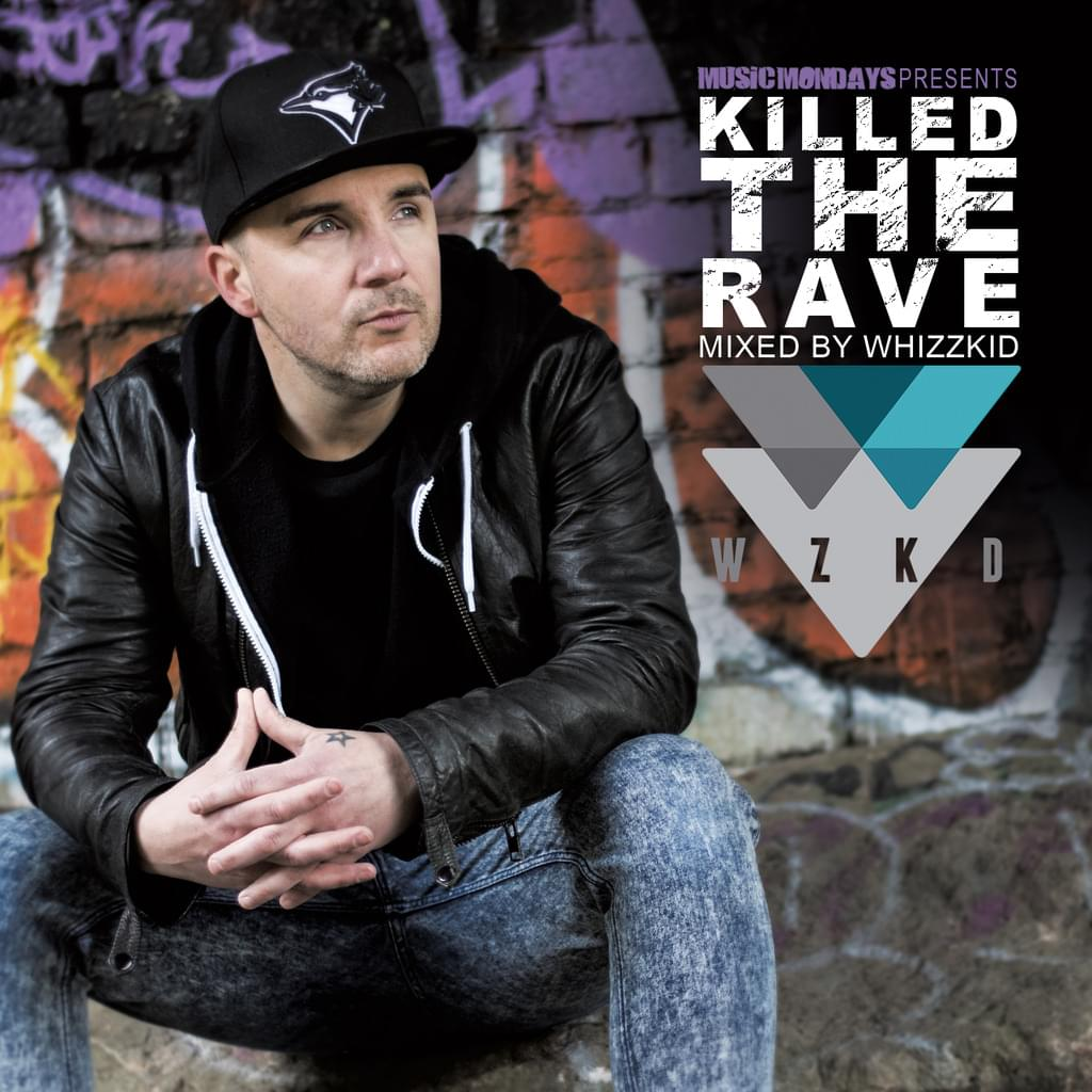 MC Whizzkid - Killed the Rave ** Pre Order the double CD Today **