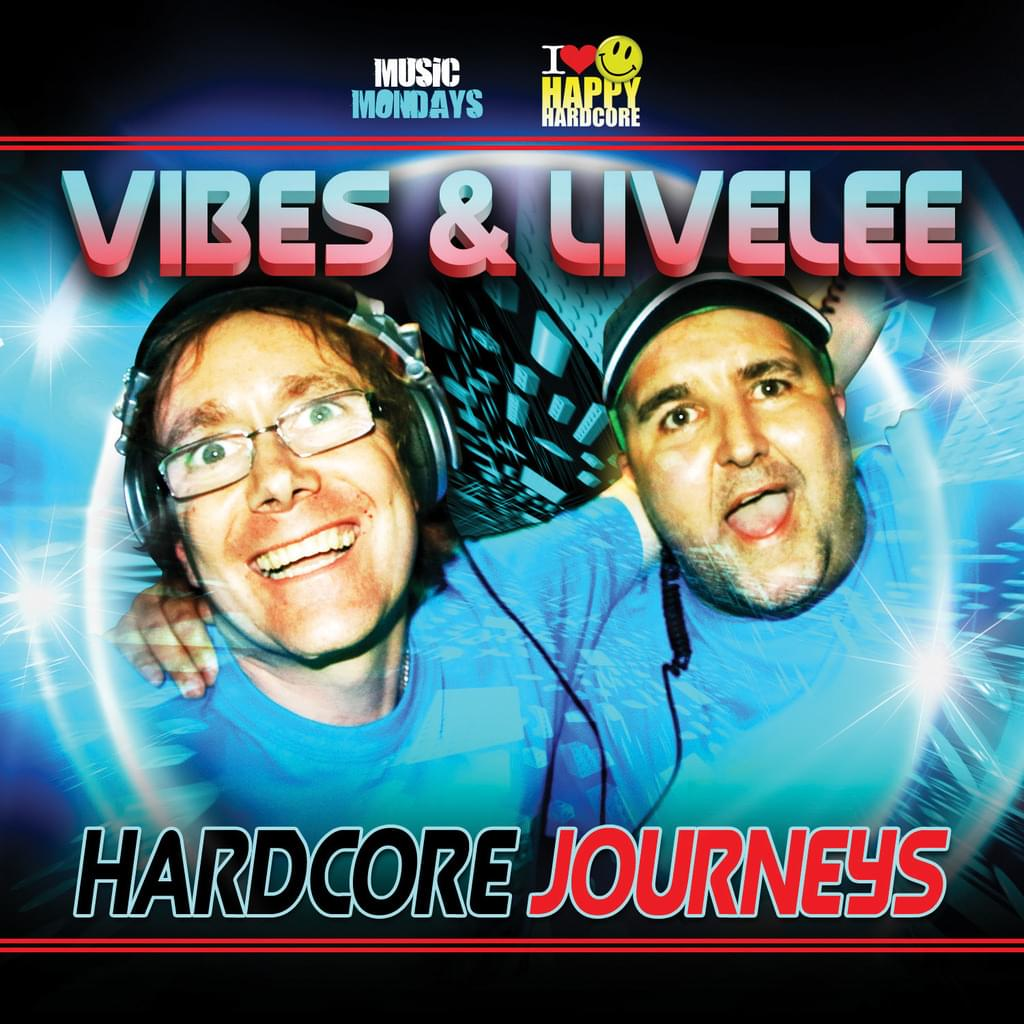 VIBES & LIVELEE - HARDCORE JOURNEYS - DOUBLE CD OUT NOW
