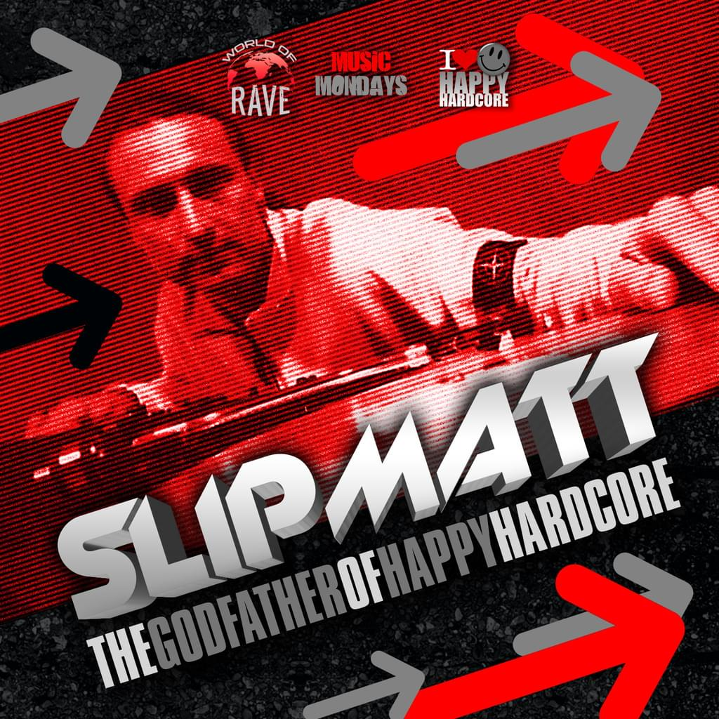 SLIPMATT - THE GODFATHER OF HAPPY HARDCORE CD OUT NOW