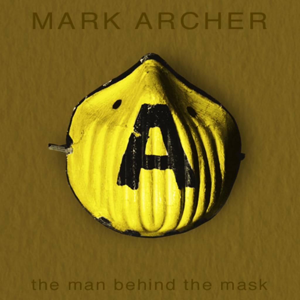 Mark Archer The Man Behind The Mask Book
