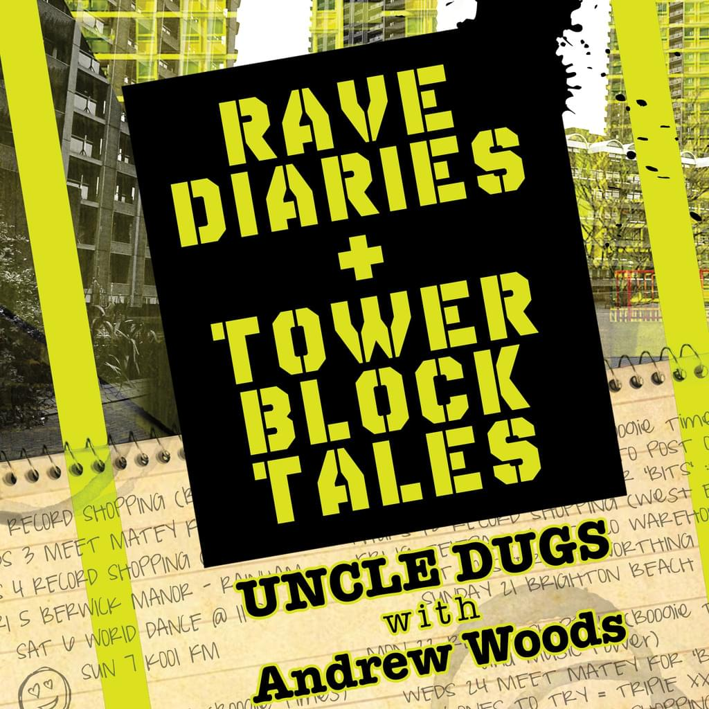 Rave Diaries & Tower Block Tales by Uncle Dugs - PRE ORDER TODAY