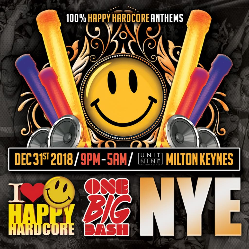 I LOVE HAPPY HARDCORE & ONE BIG BASH NYE 2018