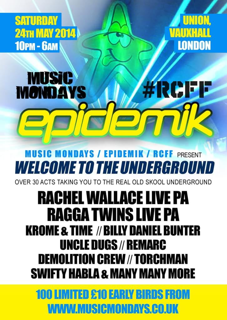 EPIDEMIK / RCFF / MUSIC MONDAYS PRESENT ..... WELCOME TO THE UNDERGROUND