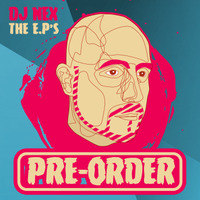MARK ARCHER AKA DJ NEX - THE EP'S