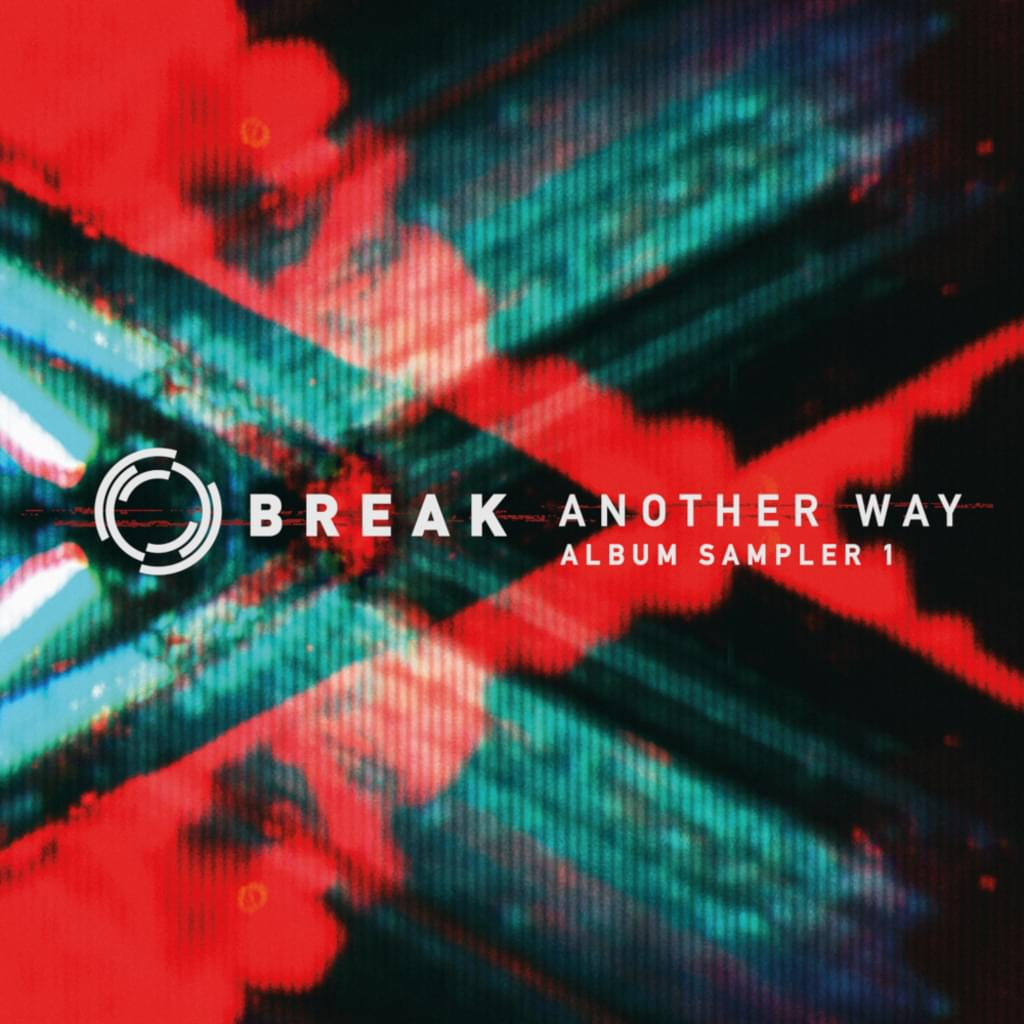 Break - Another Way: Album Sampler 1