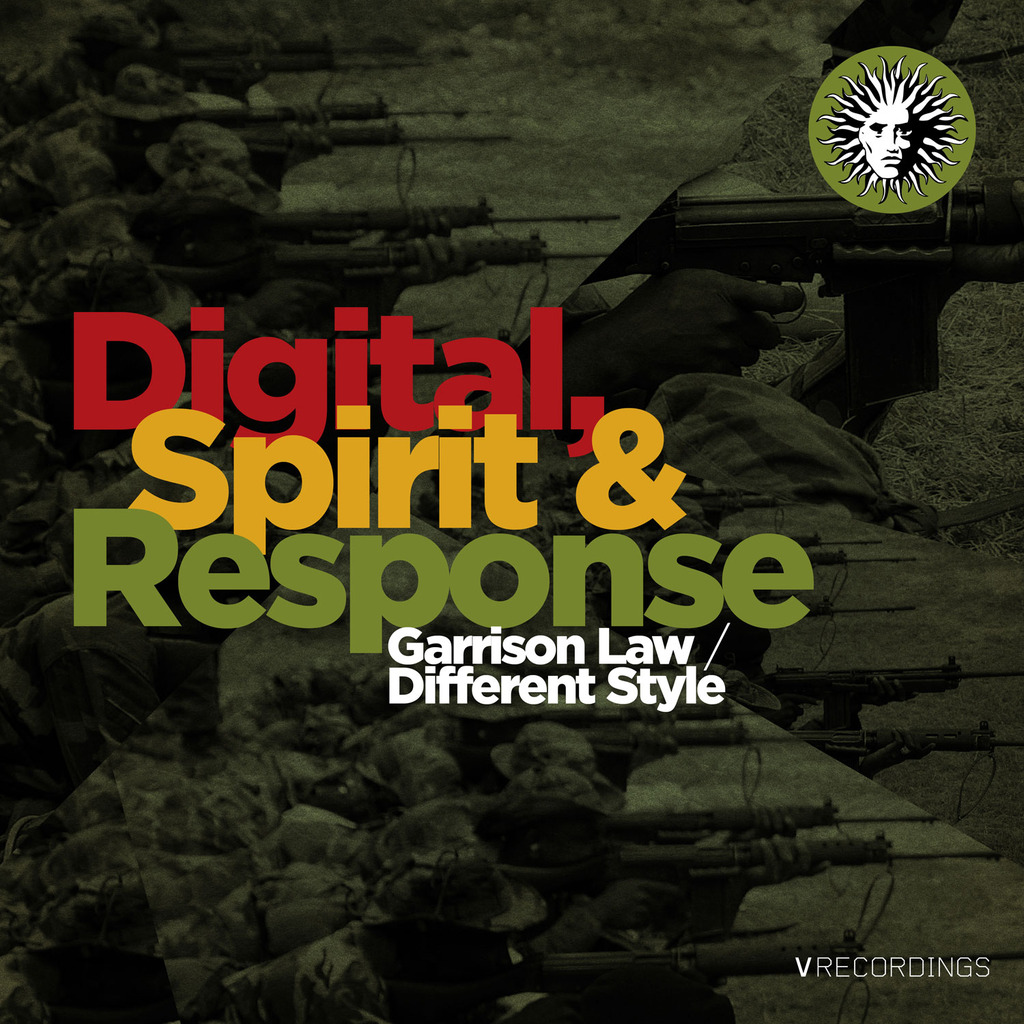 DIGITAL, SPIRIT & RESPONSE - GARRISONS LAW / DIFFERENT STYLE [V RECORDINGS]