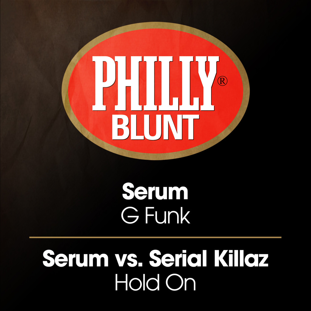 SERUM / SERIAL KILLAZ - G FUNK / HOLD ON [PHILLY BLUNT RECORDS]