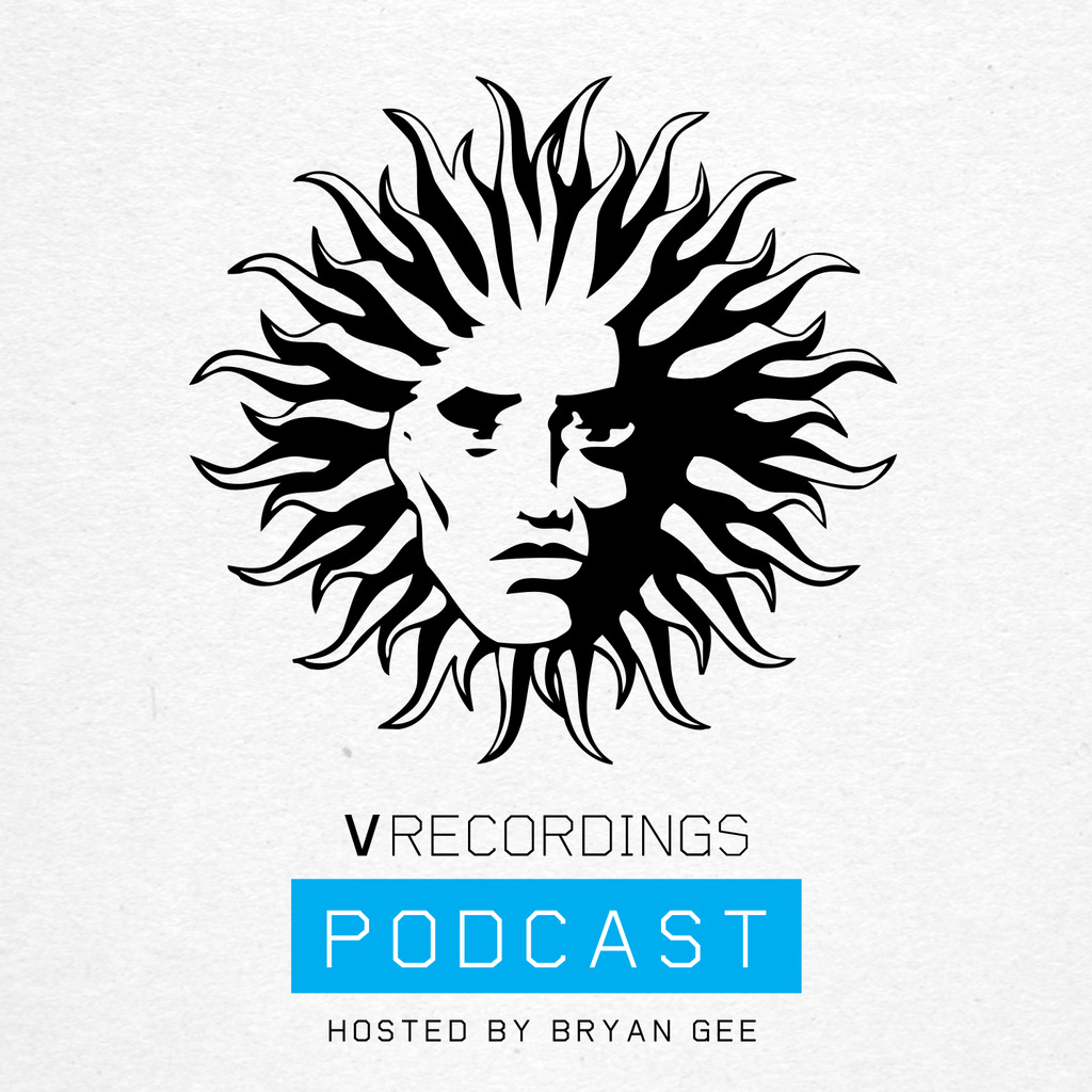 V RECORDINGS PODCAST 025 - HOSTED BY BRYAN GEE