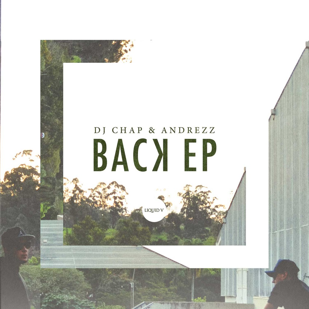DJ CHAP & ANDREZZ - BACK EP [LIQUID V]