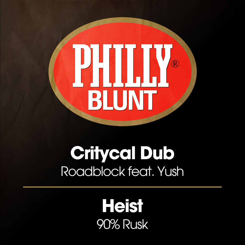 CRITYCAL DUB - ROADBLOCK / HEIST - 90% RUSK [PHILLY BLUNT]