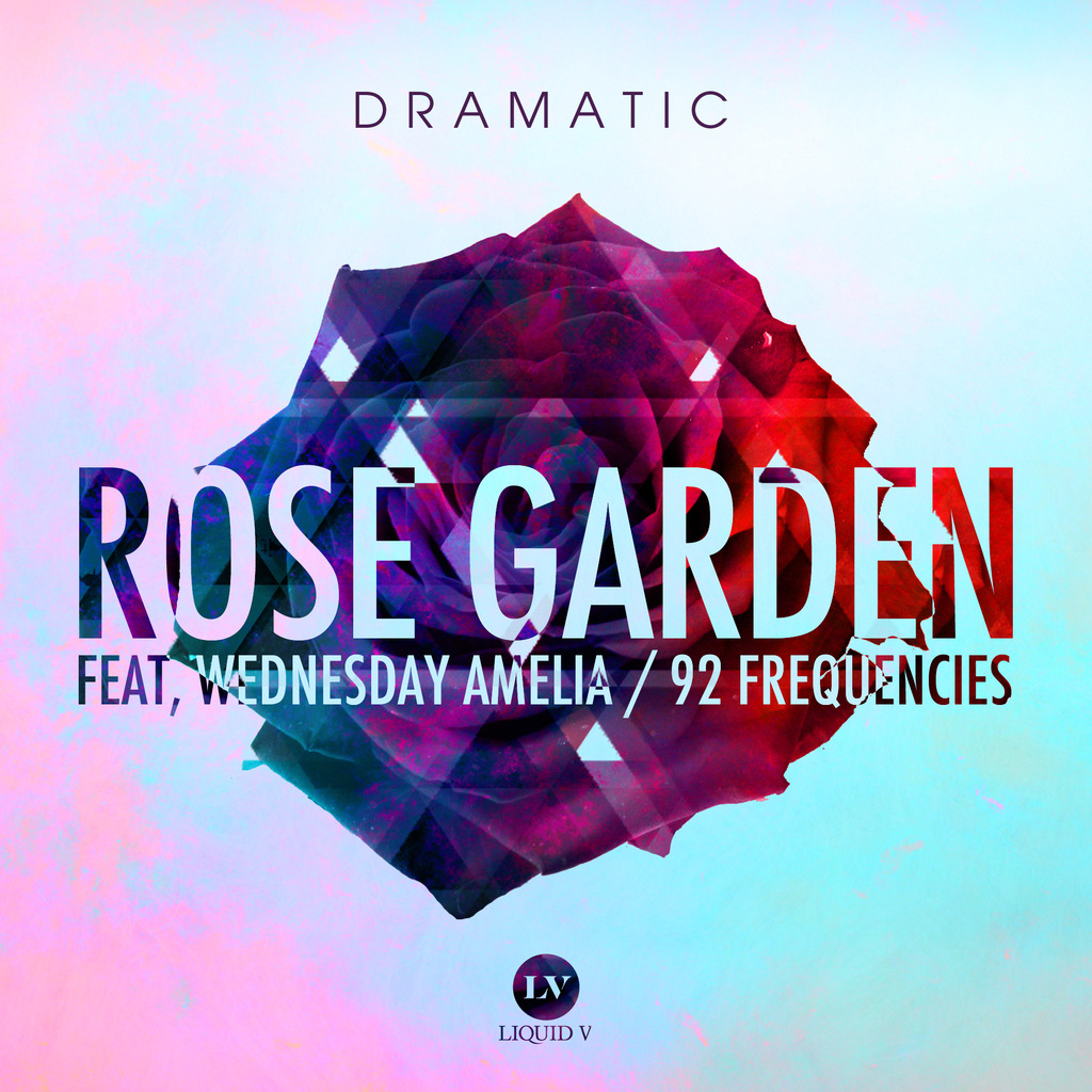 DRAMATIC - ROSE GARDEN / 92 FREQUENCIES - OUT NOW!