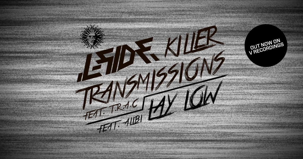 L-Side - Killer Transmissions feat. T.R.A.C. / Lay Low feat. Alibi - Out now!