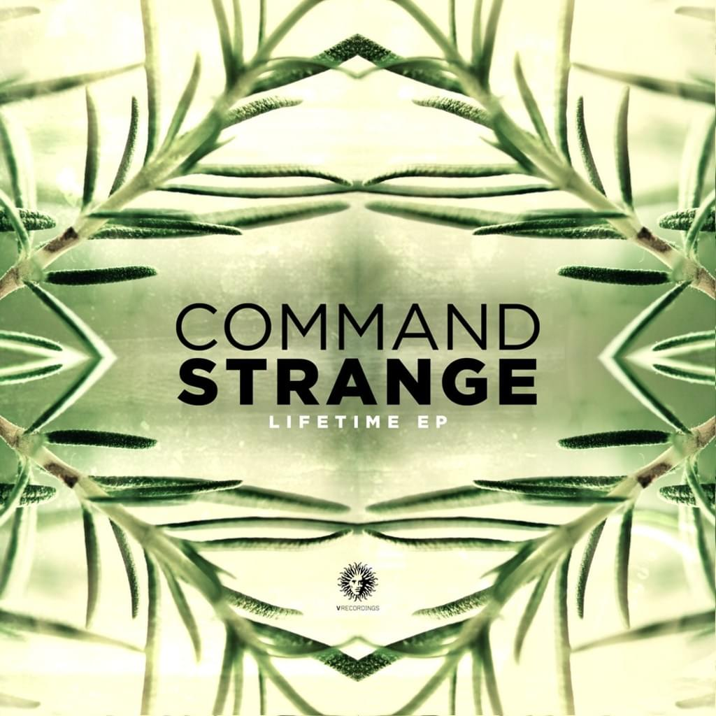 Command Strange - Lifetime EP - Out Now!