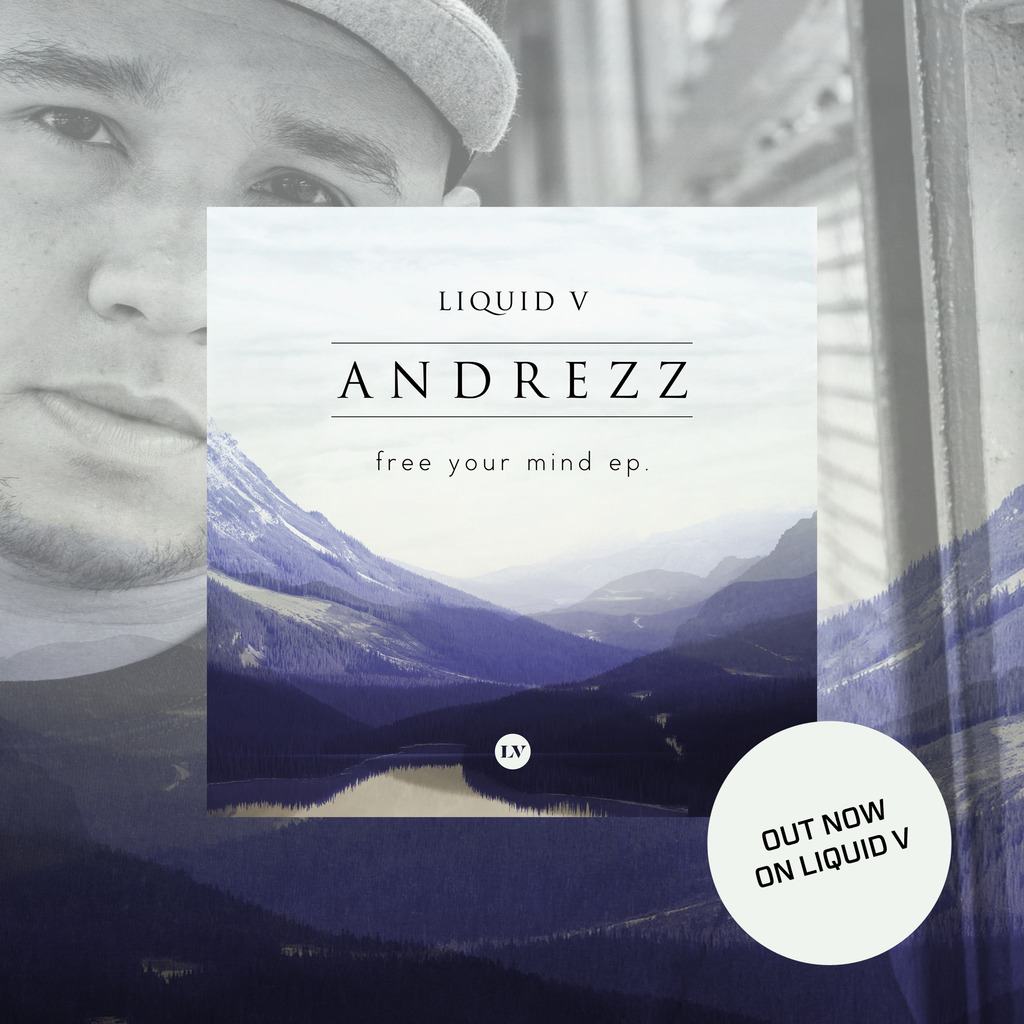 ANDREZZ RETURNS TO LIQUID V WITH THE 'FREE YOUR MIND EP'