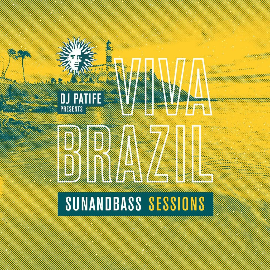 DJ Patife presents Viva Brazil: SUNANDBASS Sessions - Out Now!