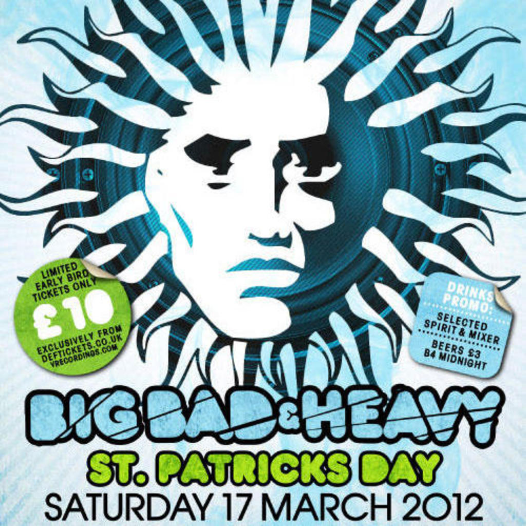 BIG, BAD & HEAVY @ FIRE - SAT 17TH MARCH