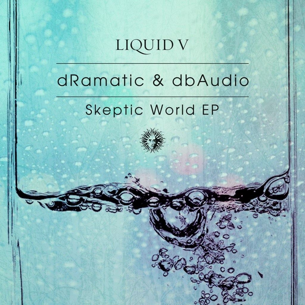 DRAMATIC & DBAUDIO - SKEPTIC WORLD EP [LIQUID V]